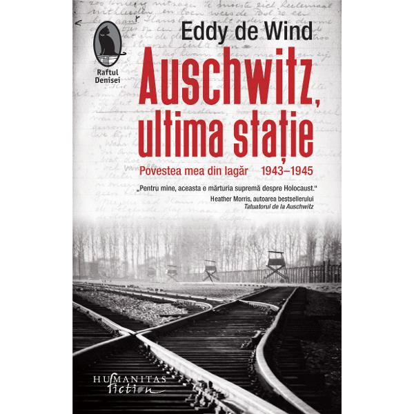 O m&259;rturie din iadul de sârm&259; ghimpat&259; singura carte scris&259; la Auschwitz înc&259; din timpul r&259;zboiului recuperat&259; dup&259; aproape 75 de ani de la prima edi&539;ie &537;i aflat&259; în curs de apari&539;ie în peste 30 de &539;&259;riAuschwitz ultima sta&539;ie Povestea mea din lag&259;r 1943–1945este o relatare cople&537;itoare în care se reg&259;sesc