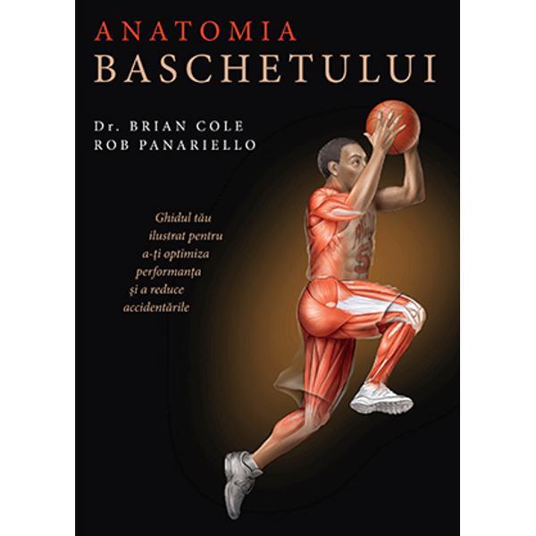 """Ghidul t&259;u ilustrat pentru a-&539;i optimiza performan&539;a &537;i a reduce accident&259;rile""""Sunt fascinat de Anatomia baschetului E una dintre pu&539;inele c&259;r&539;i care surprind frumuse&539;ea &537;i gra&539;ia acestui sport - Scottie Pippen de &537;ase ori campion în NBA inclus în Naismith Memorial Basketball Hall of Fame""""Pe lâng&259; faptul c&259; arat&259; competen&539;a autorilor s&259;i Anatomia"""