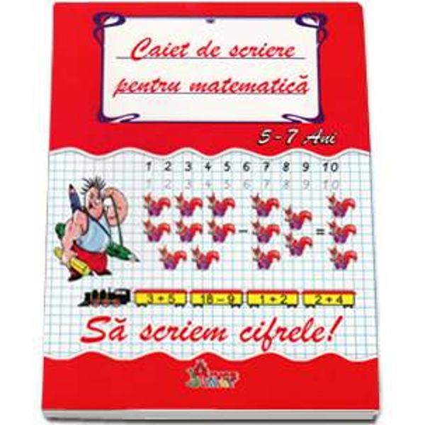 Caiet de scriere pentru matematica Sa scriem cifrele