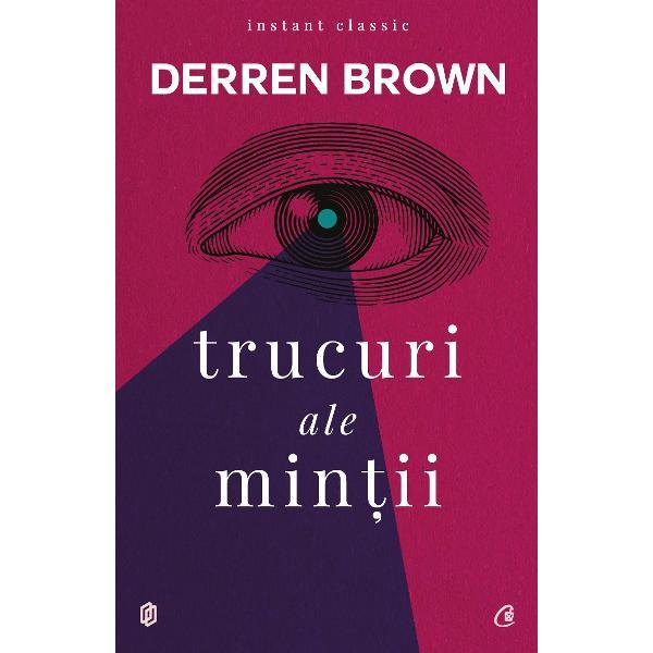 Ce este real &537;i ce e doar iluzie Care este grani&539;a dintre realitate &537;i inchipuireO vorba in&539;eleapta spune sa crezi doar ceea ce vezi Dar ce &539;i se infa&539;i&537;eaza inaintea ochilor este de multe ori doar ceea ce crezi ca vezi ne asigura Derren Brown Mintea omeneasca se poate lasa pacalita de aparen&539;e in situa&539;iile cele mai banale Nu este grav trebuie doar sa inve&539;i sa faci diferen&539;ele care conteazaIn Trucuri ale min&539;ii Derren Brown