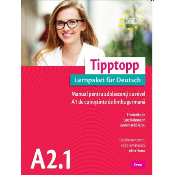 Tipptopp A21 - manula pentru adolescenti cu nivel A1 de cunostinte de limba germana