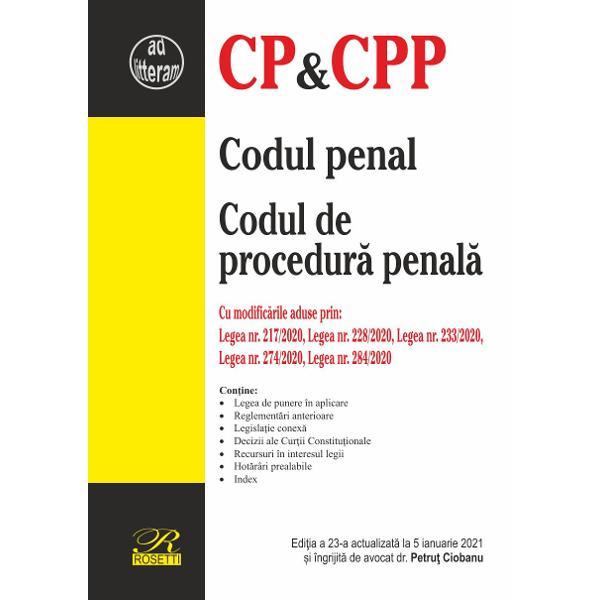 Codul penal Codul de procedur&259; penal&259;Cu modific&259;rile aduse prin Legea nr 2172020 Legea nr 2282020 Legea nr 2332020 Legea nr 2742020 Legea nr 2842020Edi&539;ia a 23-a actualizat&259; la 5 ianuarie 2021AutoriÎngrijire edi&539;ie Petru&355;