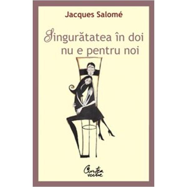 Aritmetica unui cuplu sfideaza legile aritmeticiiInainte de a forma un cuplu el si ea sunt doi Dupa ce isi spun juramintele de iubire el si ea sunt unul ca in povesti Toti barbatii si toate femeile ar vrea sa ramana asa Insa ce se intampla in momentul in care ne dam seama ca suntem totusi doi doi carora le plac aceleasi lucruri insa in moduri diferite Jacques Salome este autorul unei aritmetici speciale a cuplului 113Mitul fuziunii al contopirii functioneaza