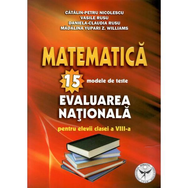 Matematica 15 modele de teste Evaluare nationala clasa a VIII a