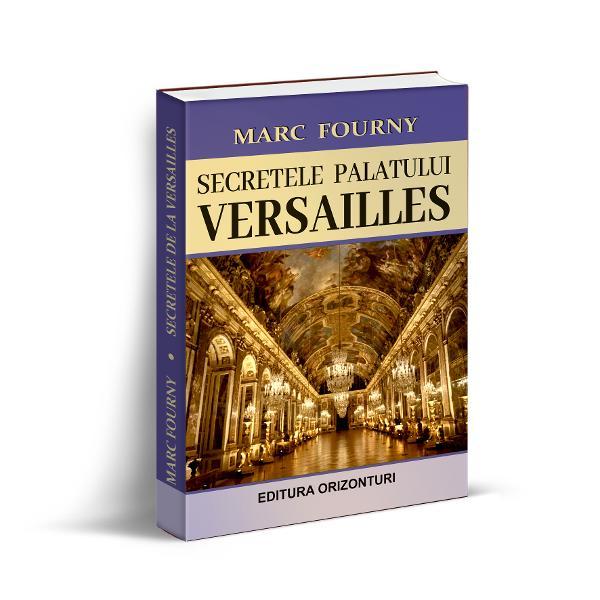 Autorul Marc Fourny fost curator al palatului de la Versailles reînvie cu umor fin elegan&539;&259; &537;i pasiune o lume demult apus&259; cea a intrigilor &537;i dezm&259;&539;urilor de la Curtea Fran&539;ei dar &537;i cea a momentelor istorice marcante din acea perioad&259;Dincolo de aspectul s&259;u de palat str&259;lucitor din paginile acestei c&259;r&539;i se desprinde imaginea unui loc plin de umbre de conflicte drame &537;i vicii