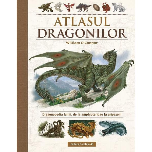 Identific&259; dragonii de pretutindeni cu ajutorulATLASULUI DRAGONILORAi dat vreodat&259; peste un ou de dragon Te&8209;ai &238;ntrebat ce fel de fiar&259; solzoas&259; o s&259; ias&259; din carapacea b&259;l&539;at&259; &537;i delicat&259; Ei bine de&8209;acum nu trebuie s&259; te mai &238;ntrebi Acest atlas fantastic e cartea de c&259;p&259;t&226;i a iubitorilor de dragoni fie ei &238;ncep&259;tori sau exper&539;iAtlasul