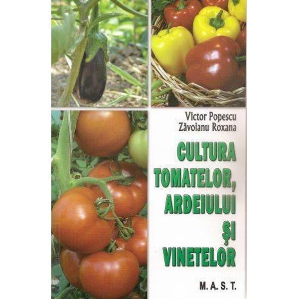 Cultura tomatelor ardeiului si vinetelor