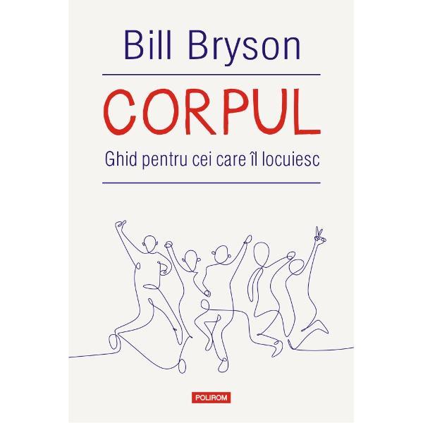 Ne petrecem întreaga via&355;&259; în corpul nostru dar &351;tim foarte pu&355;ine despre acesta Bill Bryson ne invit&259; într-o c&259;l&259;torie uluitoare prin organism dezv&259;luindu-ne cum func&355;ioneaz&259; remarcabila sa capacitate de a se vindeca precum &351;i ce anume poate merge prost uneori Dar pentru el a scrie despre corpul uman înseamn&259; &351;i a ne împ&259;rt&259;&351;i pove&351;tile celor care au schimbat istoria
