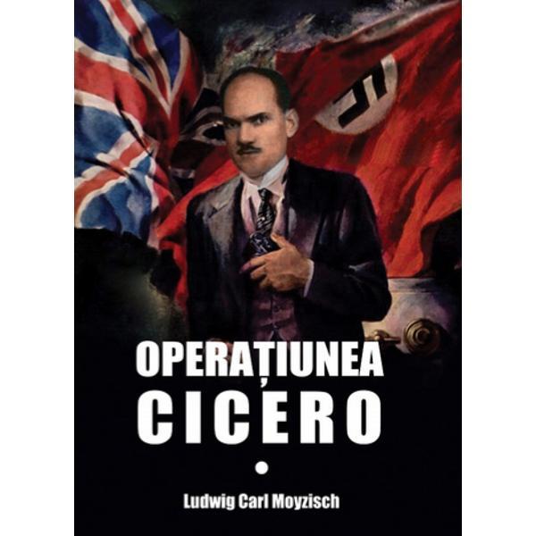 Lucrarea de fata prezinta informatii despre Operatiunea Cicero din memorii atasatului diplomatic al Ambasadei Germaniei naziste la Ankara intre anii 1943 si 1944