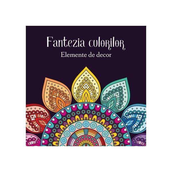 Carte de colorat cu desene atractive &351;i modele deosebite care v&259; ajut&259; s&259; v&259; dezvolta&355;i creativitatea imagina&355;ia îndemânarea dar &351;i r&259;bdarea