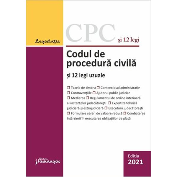 Codul de procedura civila si 12 legi uzualecuprinde textul la zi al Codului de procedura civila iar in extras sunt redate dispozitiile tranzitorii si de punere in aplicare din Legea nr 762012 si din Legea nr 22013 In plus contine integral sau in extras 10 dintre cele mai uzuale acte normative care intregesc cadrul legal al procedurii civile Regulamentul de ordine interioara al instantelor judecatoresti contenciosul administrativ regimul juridic al contraventiilor