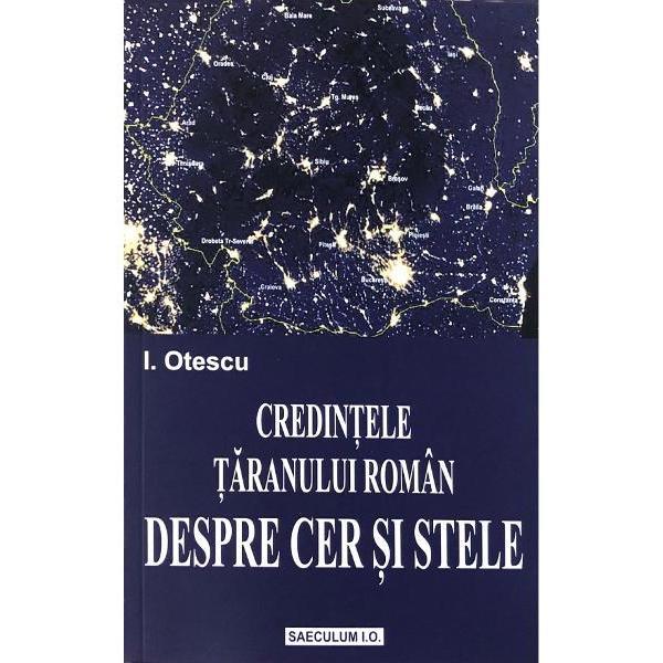 Este una dintre primele monografii consacrate astronomiei populare Facand trimiteri numeroase la domeniul cosmogoniei si al meteorologiei populare volumul de fata poate fi considerat unul dintre studiile de referinta ale mitologiei romanesti clasice
