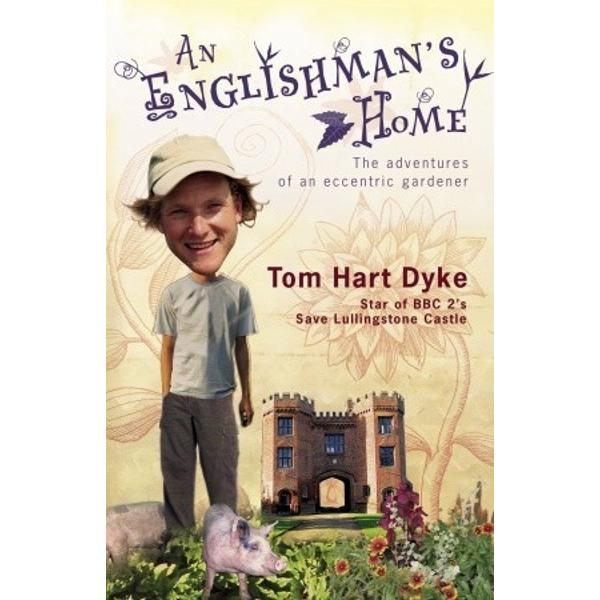 Tom Hart Dyke has a bit of a thing about plants You might call it an obsession You might call him certifiable in fact But its a truth universally acknowledged that a single man in possession of a large ramshackle country estate and an obsession with plant collecting could want for only one thing - in Toms case its a walled garden containing examples of plants collected from every corner of the globeToms infectious enthusiasm for anything with chlorophyll in it and the