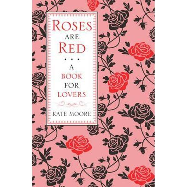 For people who shy away from writing poetry love-letters or composing love songsRoses Are Red   is the perfect way to show that special someone in your life just how much you care This book is a beautiful celebration of the joys of being in love containing everything from tips on how to be the perfect partner to fascinating facts and trivia on romance and relationships Includes• Fascinating stories of famous lovers throughout history •