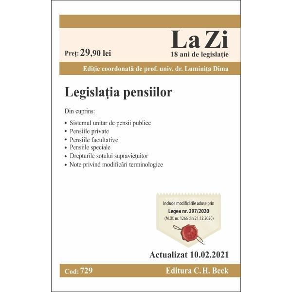 Despre lucrareCulegereaactualizat&259; La Zisistematizeaz&259; actele normative principale din materie împ&259;r&539;ite pe categorii sistemul unitar de pensii publice sistemul de pensii private sistemul de pensii facultative &537;i drepturile so&539;ului supravie&539;uitorCapitolul dedicatpensiilor specialecuprinde în extras sau integral prevederile dedicate pensiilor din