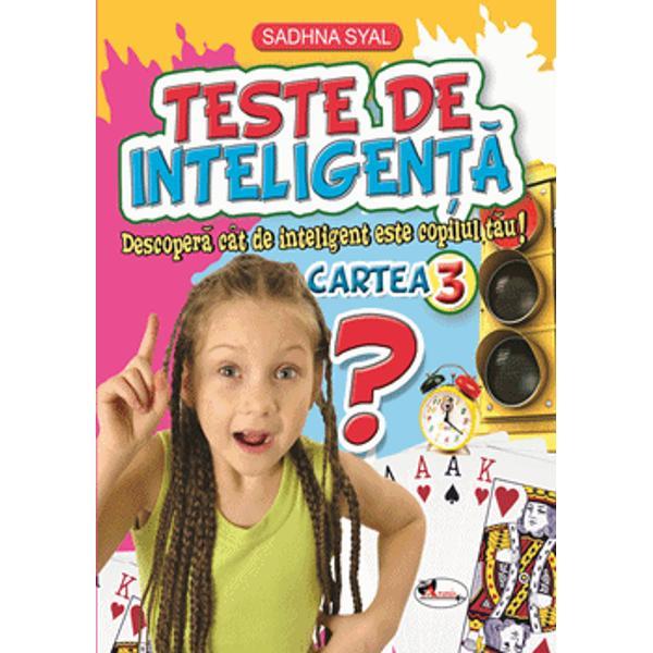 Teste de inteligen&539;&259; se adreseaz&259; copiilor dornici s&259; afle r&259;spunsuri la întreb&259;ri legate de evolu&539;ia omului Univers specii de animale tipuri de construc&539;ii scurgerea timpului etc R&259;spunsurile la aceste întreb&259;ri sunt înso&539;ite de ilustra&539;ii atractive care vor ajuta la dezvoltarea abilit&259;&539;ilor de înv&259;&539;are într-un mod atractiv