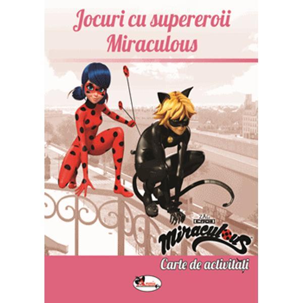 &206;ndr&259;ge&537;ti lumea supereroilor Miraculous Te invit s&259; descoperi lumea lor &238;n paginile acestei c&259;r&539;i &238;n care &238;ndr&259;gitele personaje Ladybug Cat Noir Carapace sau Rena Rouge prind via&539;&259; &238;n jocuri &537;i activit&259;&539;i distractive care te vor face s&259; te sim&539;i asemenea unui supererou