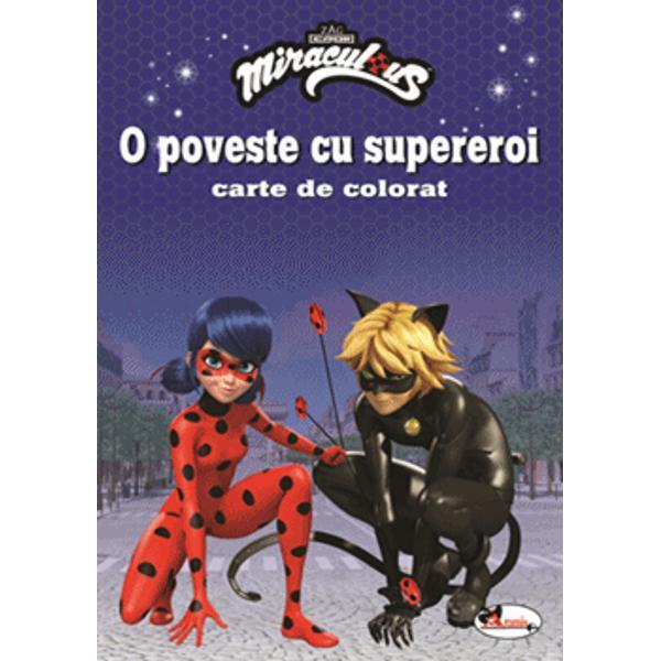 Ladybug Cat Noir &537;i multe alte personaje te invit&259; s&259; iei parte la aventura vie&539;ii tale Vrei s&259; te al&259;turi supereroilor din seria Miraculous Ai nevoie de creioane colorate &537;i de mult&259; imagina&539;ieVrei s&259; fii &537;i tu un erou Miraculous Nimic mai simplu D&259; via&539;&259; personajelor colorându-le apoi alege-&539;i eroul preferat