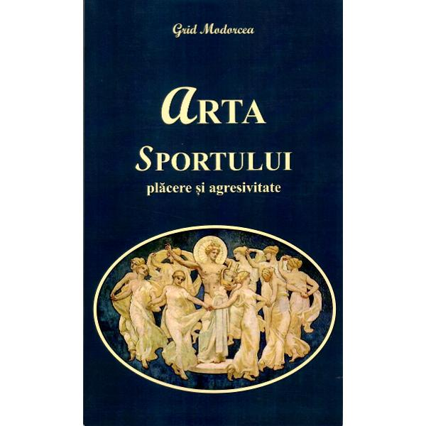 """A ap&259;rut ARTA SPORTULUI cea de-a 110-a carte a scriitorului &537;i cineastului Grid Modorcea Este o carte de povestiri pe teme sportive A ap&259;rut la Editura Scriitorilor în condi&539;ii grafice deosebite Subtitlul ei este """"pl&259;cere &537;i agresivitate"""" Autorul pledeaz&259; pentru sport ca art&259; a pl&259;cerii Pl&259;cerea estetic&259; este generat&259; de jocul unor mari campioni Un joc al performan&539;ei fizice dar &537;i al"""
