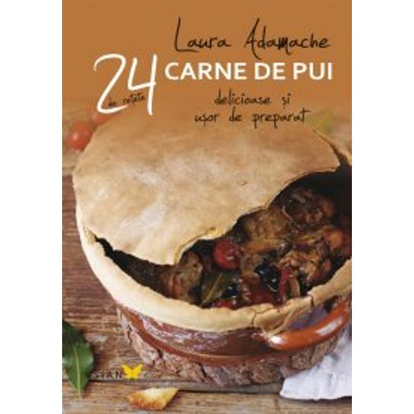24 de mânc&259;ruri delicioase cu carne de puiLaura Adamache recomand&259; preparate clasice condimentate cu idei moderne &537;i preg&259;tite cu ingrediente gustoase &537;i s&259;n&259;toase Mânc&259;rurile cu carne de pui sunt ideale pentru mesele zilnice în familie pentru ocaziile festive sau pentru întâmpinarea oaspe&539;ilor Pentru fiecare