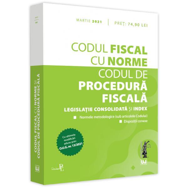 CODUL FISCAL CU NORME SI CODUL DE PROCEDURA FISCALA MARTIE 2021INCLUDENormele metodologice sub articolele Coduluimodificarile aduse Codului fiscal prin OUG nr 132021decizii CCR &537;i ICCJ HP si RILdispozitii conexeindexDe la intrarea in vigoare cele doua noi Coduri – Codul fiscal si Codul de procedura fiscala – au suferit numeroase si