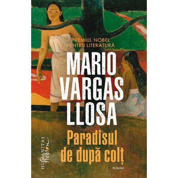 Unde ar fi de g&259;sit Paradisul Într-o societate egalitar&259; care trebuie edificat&259; sau într-un efort de întoarcere la valorile lumii primitiveDou&259; vie&355;i Flora Tristán care se d&259; de ceasul mor&355;ii în lupta ei pentru drepturile femeii &351;i muncitorilor &351;i Paul Gauguin cel care î&351;i descoper&259; pasiunea pentru pictur&259; &351;i las&259; balt&259; existen&355;a burghez&259; ca s&259;