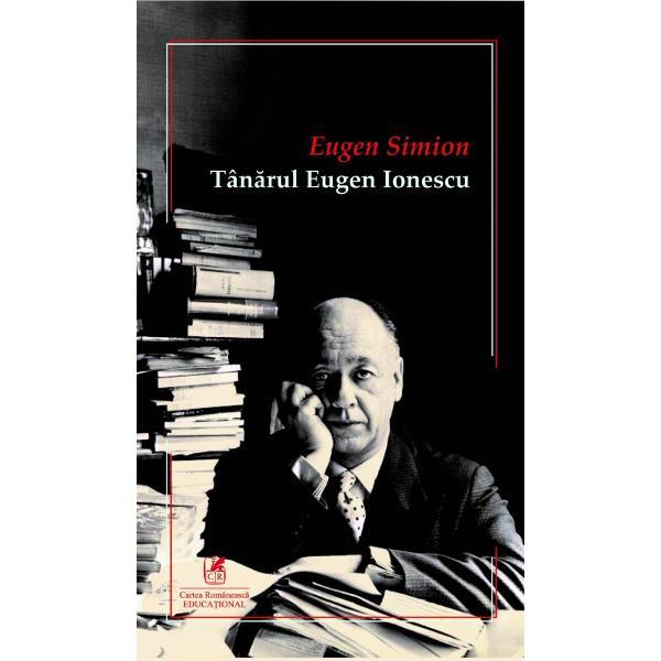 Scriitor el însu&351;i prin for&355;a frazei &351;i adev&259;rul ei Eugen Simion pleac&259; de la inten&355;ia de a-i ar&259;ta cititorului pentru început cât de important este s&259; cunoa&537;tem îndeaproape caracterul scriitorului luptele l&259;untrice pe care acesta le-a purtat &537;i de care adesea a fost chinuit Cine a fost Eugen Ionescu înainte s&259; fie cernut prin sita deas&259; a grelei vremi prin care a trecut Cine a fost