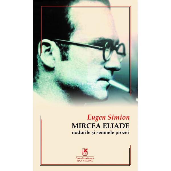 Punct de reper incontestabil în tot ce s-a scris despre proza lui Mircea Eliade monografia lui Eugen Simion completeaz&259; justificat portretul unei personalit&259;&539;i complexe &537;i definitorii pentru imaginea literaturii române în ansamblul ei un cet&259;&539;ean al lumii care &537;i-a pus amprenta pe volutele destinului cultural al poporului român reprezentându-l cu str&259;lucire în universalitate Mircea Eliade Nodurile &537;i