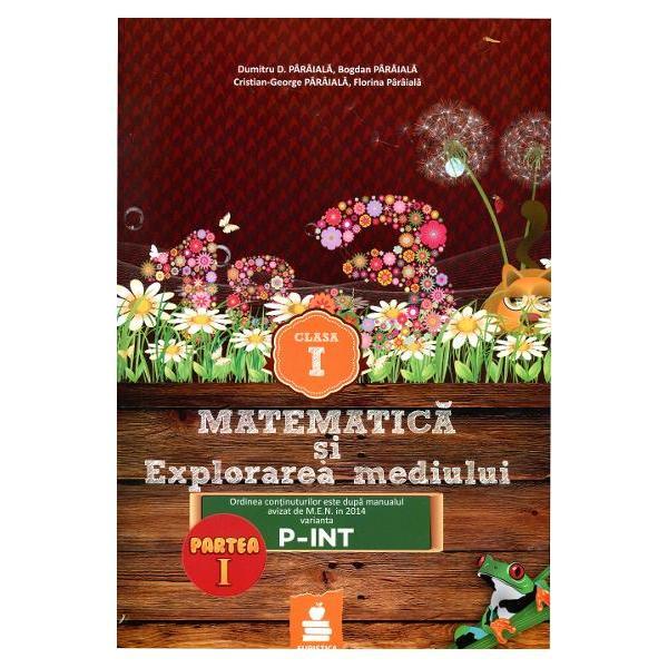 Matematica si explorarea mediului clasa I partea I IntuitextAuxiliarul este dupa manualul digital avizat IN 2014 cod P-INT