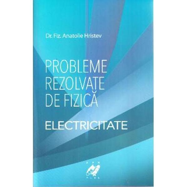 Electricitate - Probleme rezolvate de fizica