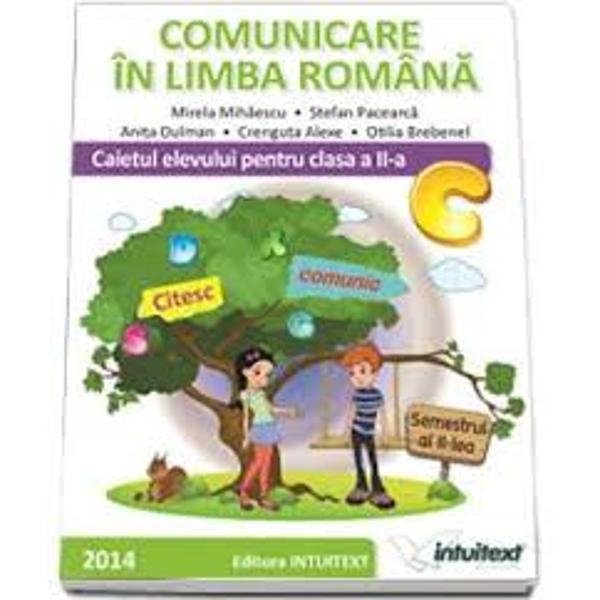 Comunicare in limba romana Caiet clasa a II a semestrul II