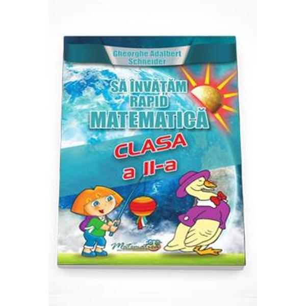 Sa invatam rapid matematica clasa a II a