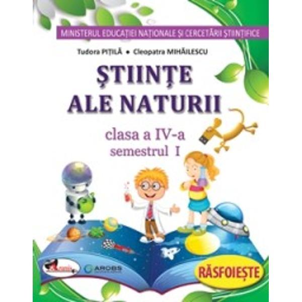 Manual stiinte ale naturii clasa a IV a PitilaMihailescusemestrul I  semestrul II