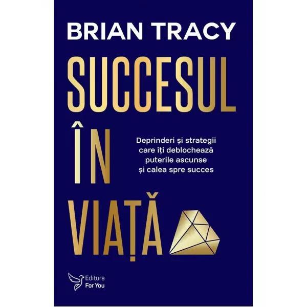 Succesul în via&355;&259; Deprinderi &351;i strategii care î&539;i deblocheaz&259; puterile ascunse &351;i calea spre succesBryan Tracy este o autoritate de prim&259; mân&259; în domeniul cunoa&351;terii modului de a atinge succesul &351;i realizarea personal&259; În fiecare an el &355;ine conferin&355;e în fa&355;a a mai mult de 450 000 de oameni în cadrul unor seminare