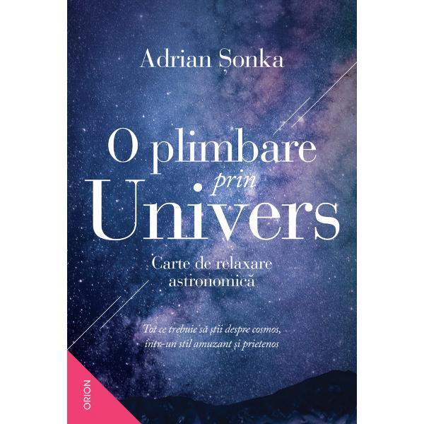 """Astronomul Adrian &536;onka î&537;i invit&259; cititorii de toate vârstele la o plimbare de-a lungul &537;i de-a latul Universului cunoscutVe&539;i afla ce presupune cu adev&259;rat o c&259;l&259;torie în spa&539;iu &537;i cum se simte când zbori cu 28 000 kmh cum se vede P&259;mântul de pe fereastra hubloului cum ar fi via&539;a pe celelalte planete din Sistemul Solar de ce e """"grea"""" via&539;a pe Venus &537;i de ce e"""