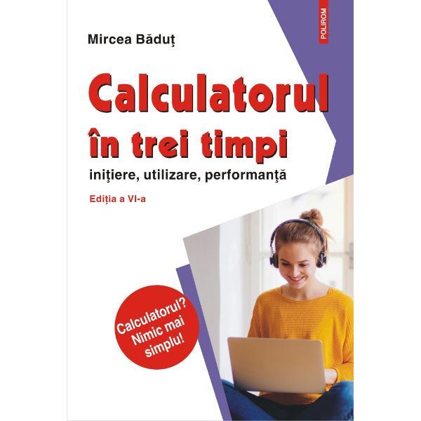 Calculatorul Nimic mai simpluCu o permanent&259; structurare a informa&539;iilor pe trei niveluri de interes încep&259;tor mediu &537;i avansat &537;i adoptînd o form&259; ingenioas&259; &537;i mai pu&539;in rigid&259; cartea îi ofer&259; cititorului posibilitatea de a alege cea mai potrivit&259; abordareO carte despre calculatoare accesibil&259; care r&259;spunde nivelului de cuno&537;tin&539;e &537;i