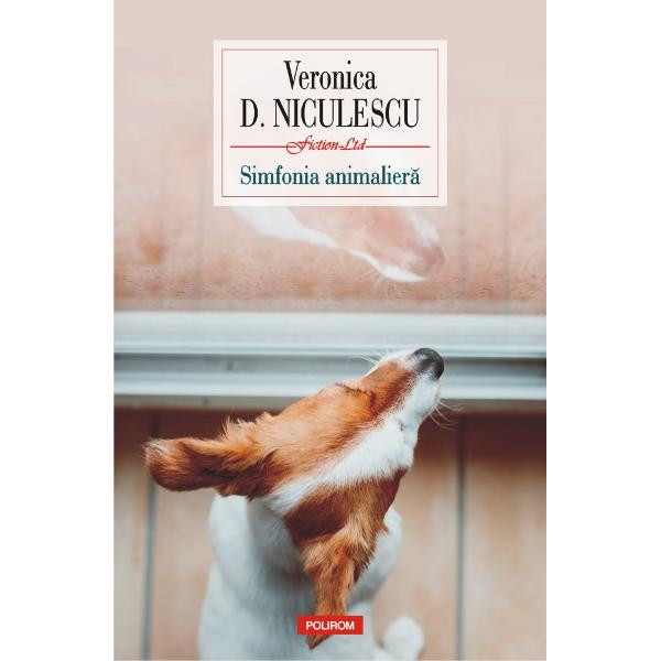 """CuprindeSimfonia animalier&259;&351;iHibernalia publicate pentru prima dat&259; împreun&259;""""Veronica D Niculescu a reu&537;it ceva extraordinar cuSimfonia animalier&259; s&259; creeze limbaj s&259; fac&259; una din proz&259; poezie &537;i filosofie s&259; scrie pe scurt o micu&539;&259; carte mare O carte pe care o po&539;i citi &537;i reciti iar &537;i iar vorba lui Doinel pe"""