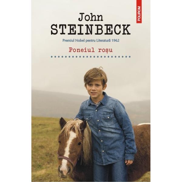 """Premiul Nobel pentru Literatura 1962""""Poneiul rosusubliniaza o idee importanta aceea ca omul nu trebuie rupt de mediul sau natural Aici se arata marile calitati de prozator ale lui Steinbeck care utilizeaza tehnica realista si socul dramatic ca sa-si ilustreze ideile"""" The Nationdiv stylecolor"""