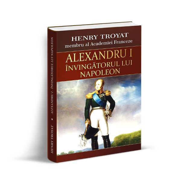 O carte deosebit de valoroas&259; despre o mare personalitate care a influen&355;at în mod decisiv istoria EuropeiReputatul autor francez Henri Troyat de origine rus&259; laureat al