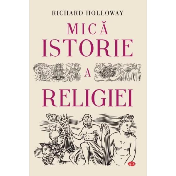 Scris&259; pentru credincio&537;i dar &537;i pentru atei – &537;i mai ales pentru tinerii cititori –Mic&259; istorie a religieine poart&259; de-a lungul epocilor de la primele manifest&259;ri de credin&539;&259; pân&259; în prezent Fiind un ghid empatic dar manifestând discern&259;mânt în ceea ce prive&537;te importan&539;a credin&539;ei Richard Holloway ne introduce în istoria &537;i sistemele de