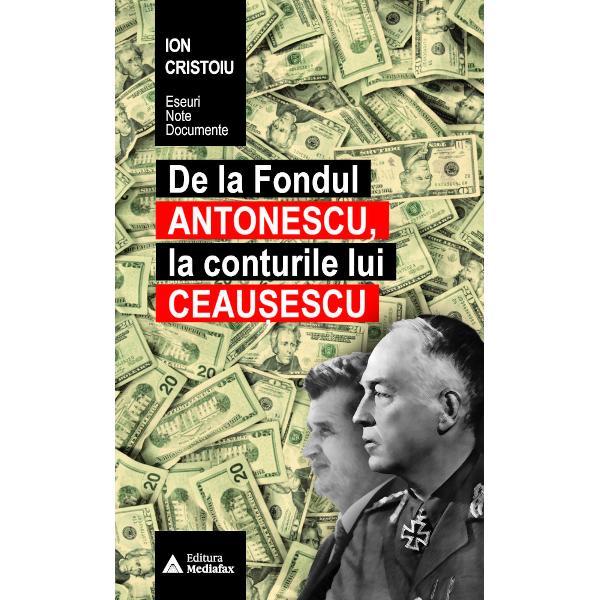 Nicolae Ceau&537;escu se credea etern în fruntea României În plus ca &537;i Mare&537;alul Nicolae Ceau&537;escu nu se gîndea la bun&259;starea propriei persoane N-a existat un cont Ceau&537;escu sub o înf&259;&539;i&537;are amintind de Fondul Antonescu Au existat în schimb conturile Securit&259;&539;ii Fie ale ofi&539;erilor sub acoperire fie ale ofi&539;erilor