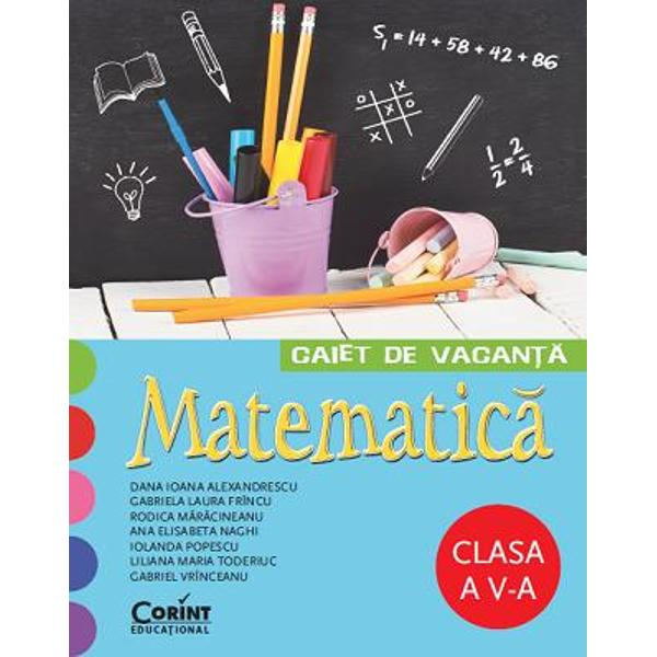 Acest caiet de vacan&355;&259; destinat elevilor din clasa a V-a este conceputde un colectiv de cadre didactice cu o bogat&259; experien&355;&259; la catedr&259;pentru a le oferi atât elevilor cât &351;i profesorilor un instrument delucru util o form&259; de preg&259;tire continu&259; &351;i o modalitate diferit&259; depetrecere a timpului liberAlc&259;tuit&259; în conformitate cu programa &351;colar&259; în vigoare
