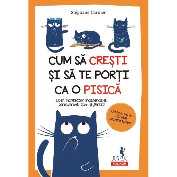 Inspirat&259; de bestsellerul pentru adul&355;iAc&355;ioneaz&259; &537;i gînde&537;te ca o pisic&259; o adaptare original&259; &537;i optimist&259; pentru tineriTraducere din limba francez&259; de Anastasia GavriloviciVîrsta recomandat&259; 9Vrei s&259; fii apreciatVrei s&259; fii coolS&259; te sim&355;i bine în pielea &537;i în mintea taLa fel ca o