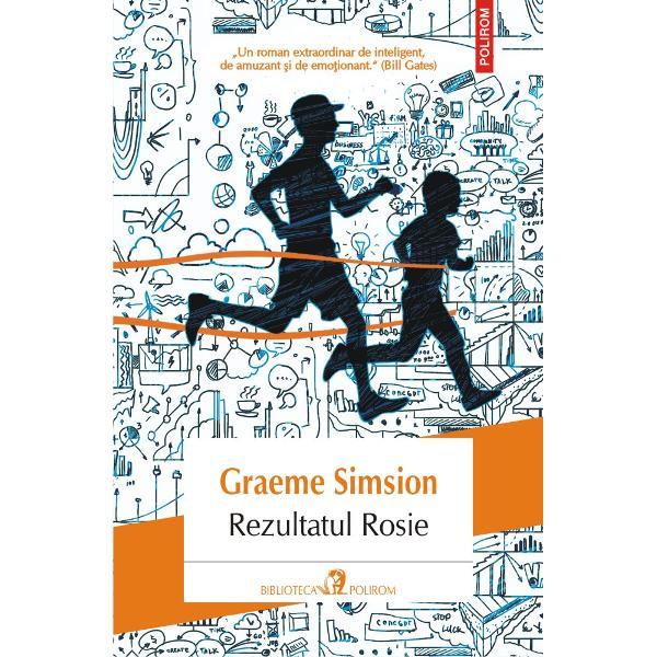 """Traducere din limba englez&259; &537;i note de Ines HristeaUltima parte a """"trilogiei Rosie""""""""Un roman extraordinar de inteligent de amuzant &351;i de emo&355;ionant"""" Bill GatesScriitorul australian Graeme Simsion revine cu ultimul volum din mult îndr&259;gita """"trilogie Rosie""""Rezultatul Rosie Dup&259; aventurile din"""