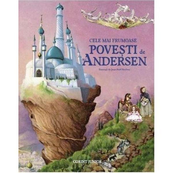Cine n-a auzit de povestile lui Hans Christian Andersen Opera scriitorului danez face parte din imaginarul colectiv Ea traverseaza epocile cu aceeasi prospetime dintotdeauna si emotioneaza toate generatiile pe copii si pe adulti deopotriva Acest volum cu ilustratii fascinante publicat de editura Corint Junior include cele mai cunoscute povesti ale sale precum Mica sirena Fetita cu chibriturile Craiasa Zapezilor Soldatelul de plumb si multe altele Depinde doar de voi sa intrati in