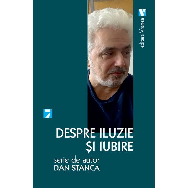 Despre iluzie &351;i iubire - cel mai nou roman al lui Dan Stanca în care visul departe de a fi tratat în manier&259; modern&259; ca refulare a unor tr&259;iri psihologice apare ca modalitate de intrare în leg&259;tur&259; cu transcendentul cu lumea tenebroas&259; &351;i plin&259; de semnifica&355;ii a premoni&355;iei