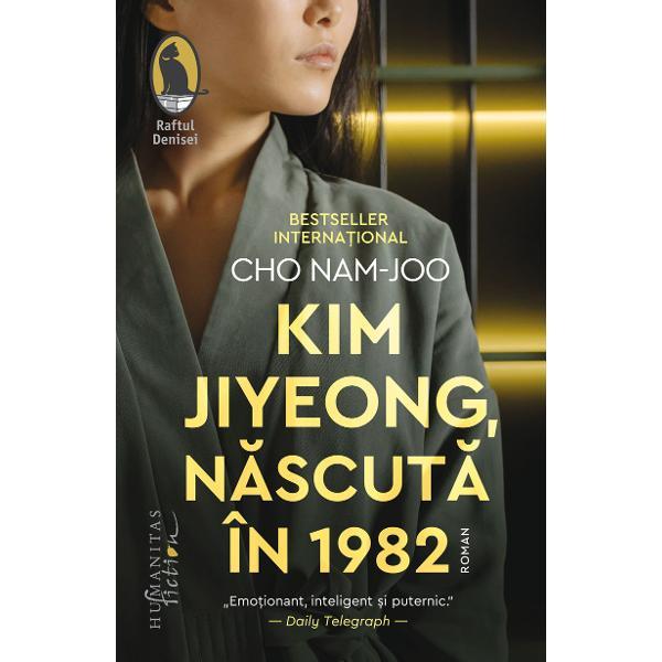 """Traducere de Diana YükselAp&259;rut în toamna lui 2016 romanulKim Jiyeong n&259;scut&259; în 1982a fost dublu premiat în Coreea ob&539;inând în 2017 Premiul """"Scriitori de azi"""" &537;i fiind votat """"Cartea anului"""" de re&539;elele de libr&259;rii Întâmpinat cu entuziasm de critic&259; &537;i l&259;udat de staruri K-pop bestseller în Coreea unde a declan&537;at"""