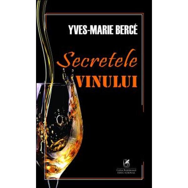 De la cabaretele pline de pl&259;ceri interzise pân&259; la pivni&539;ele Joséphinei vinul se face complicele sutelor de istorii mici care se joac&259; în umbra celei mari Parcurgând Quebecul Malta Portugalia Caucazul etc în voia r&259;zboaielor &537;i expedi&539;iilor îndep&259;rtate Yves Bercé profesor la Sorbona se transform&259; într-un povestitor entuziast a tot ce înseamn&259; sarea istoriei