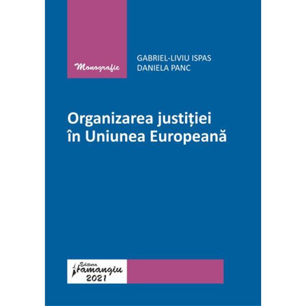 Am decis sa abordamOrganizarea justitiei in Uniunea Europeanaca monografie de specialitate intrucat am constatat ca uneori exista o precaritate a intelegerii conceptelor juridice europene la noi in tara atat la nivel general cat si la nivel de specializare institutionalaOrganizarea justitiei in Uniunea Europeanaabordeaza problematica comparativa a jurisdictiilor nationale justitia internationala cu prezentarea celor mai importante instante