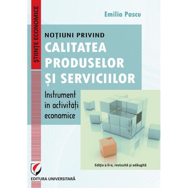 Notiuni privind calitatea produselor si serviciilor Instrument in activitati economice